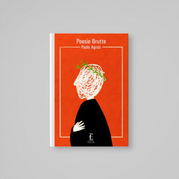 Poesie brutte - Paolo Agrati - Libreria Tlon