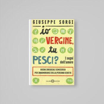 Io Vergine, tu Pesci? - Giuseppe Sorgi - Libreria Teatro Tlon