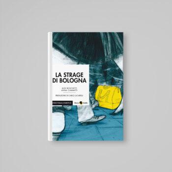 La strage di Bologna - Alex Boschetti e Anna Ciammitti - Libreria Tlon